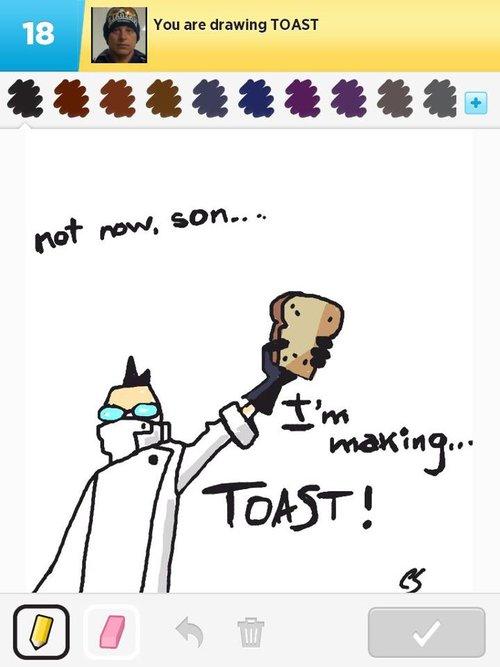 Toast..